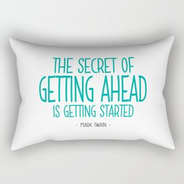 Secret of Getting Ahead Quote - Mark Twain Rectangular Pillow