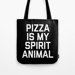 Pizza Spirit Animal Funny Quote Tote Bag