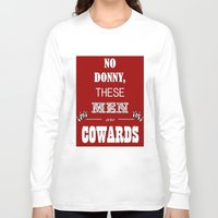 the big lebowski Long Sleeve T-shirts featuring Cowards (Big Lebowski) by thebuccanear