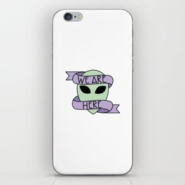 We Are Here iPhone Skin