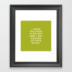 Moonrise Kingdom - I hope the roof flies off and I get sucked up into space. Framed Art Print