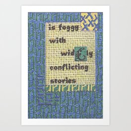 The Weather Today... is Foggy With Widely Conflicting Stories Art Print