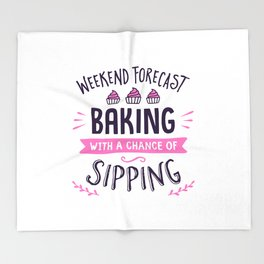Weekend Forecast Baking With A Chance Of Sipping Throw Blanket