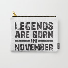 LEGENDS ARE BORN IN NOVEMBER Carry-All Pouch