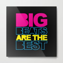 Big Beats Dance Music Quote Metal Print