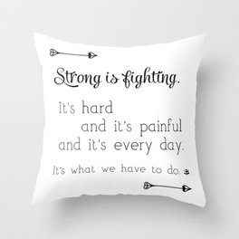 Strong Is Fighting Throw Pillow