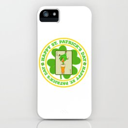 """Guys! Have This St. Patrick's Tee Saying """"Happy St. Patrick's Day"""" T-shirt DesignFour-Cleaf Clover iPhone Case"""