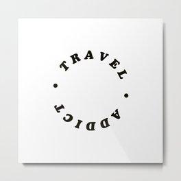 travel addict Metal Print