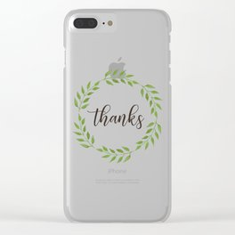 Thankfulness quotes for a happy thanksgiving Clear iPhone Case