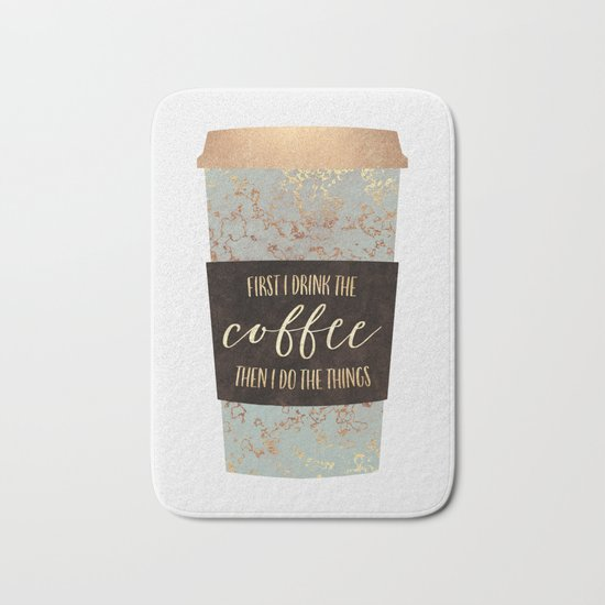 First I Drink The Coffee 1 Bath Mat