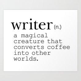 Writer Definition - Converting Coffee Art Print