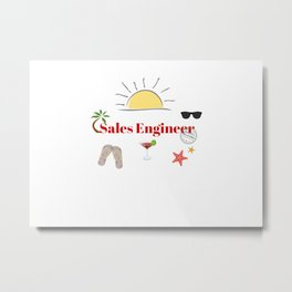 Sales Engineer : time out on holiday Metal Print