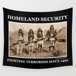 Homeland Security Fighting Terrorism Since 1492 Wall Tapestry