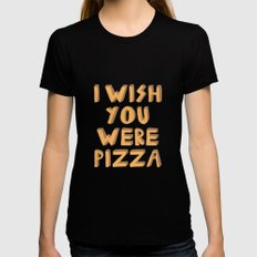 I WISH YOU WERE PIZZA Womens Fitted Tee Black X-LARGE