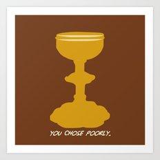 Indiana Jones - You Choose Poorly Art Print