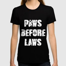 Paws Before Laws T-shirt