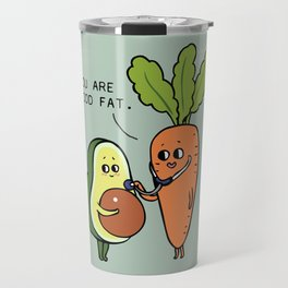 You are good fat Travel Mug