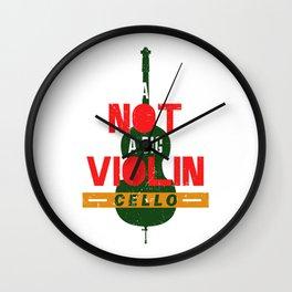 I Am Not A Big Violin Cello Violoncellist Player Orchestra Wall Clock