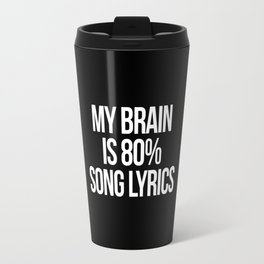 Song Lyrics Funny Quote Travel Mug
