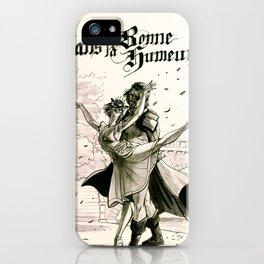 Dans la Bonne Humeur iPhone Case