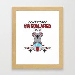 Don't Worry I'm Koalafied To Fly Gift Framed Art Print