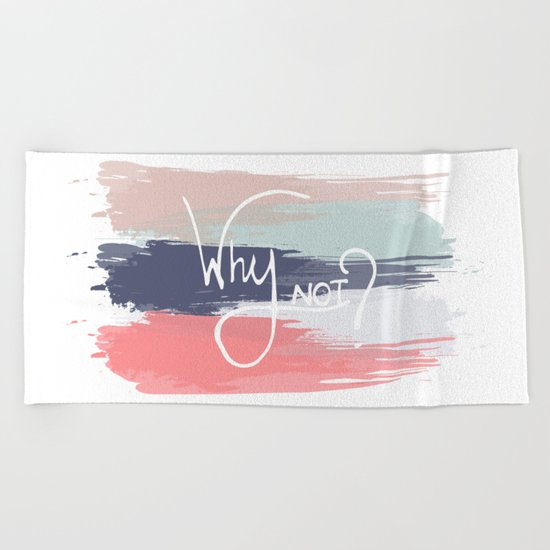 Why Not? Beach Towel