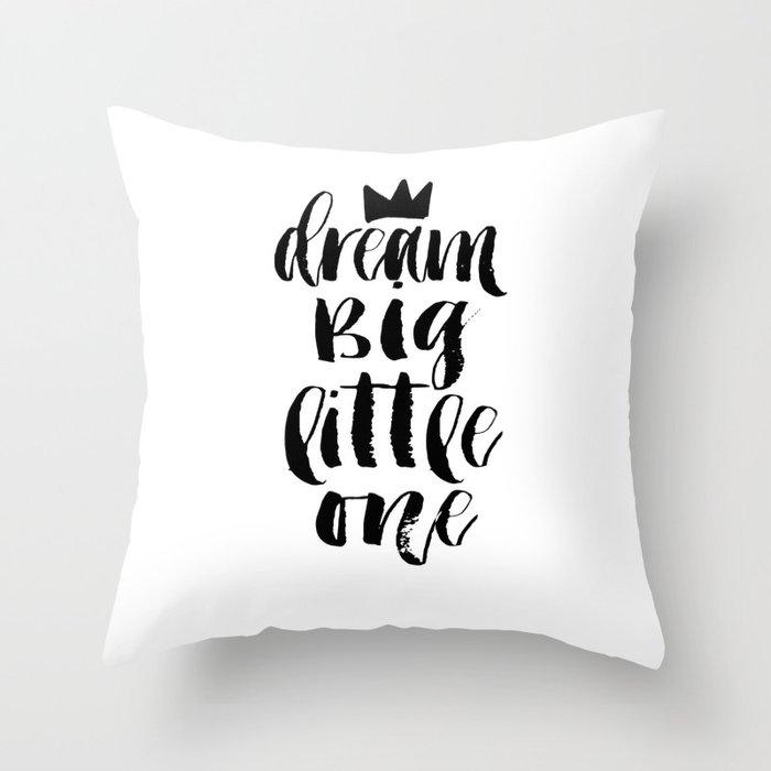 PRINTABLE Art Dream Big Little One Crown PrintMotivational PosterQuote PrintsChildren QuoteNur Throw Pillow By Aleksmorin