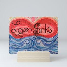 Love Sinks Mini Art Print