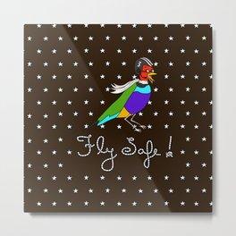 Fly Safe! Metal Print