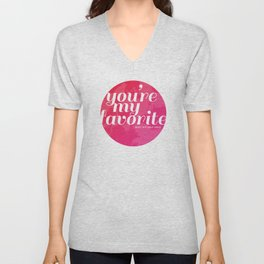 You're My Favorite (Don't Tell Your Sister) Unisex V-Neck