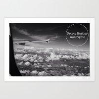 ferris bueller Art Prints featuring Ferris Bueller Was Right! by macnicolae