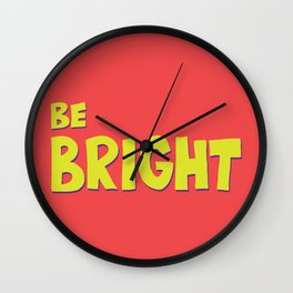Be Bright Wall Clock