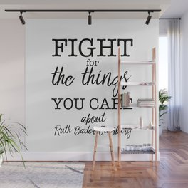 Fight for the things you care about Wall Mural