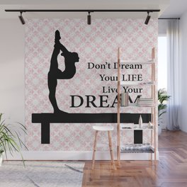 Gymnastics Don't Dream Your Life Live Your Dream-Millennial Pink Wall Mural