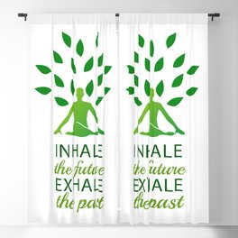 INHALE the future EXHALE the past Blackout Curtain