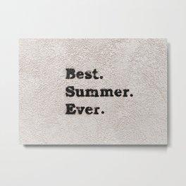 Best Summer Ever Metal Print