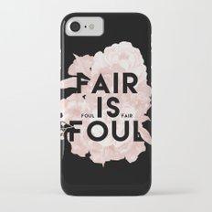 Fair is Foul iPhone 7 Slim Case