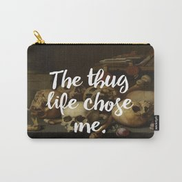 THE THUG LIFE CHOSE ME Carry-All Pouch