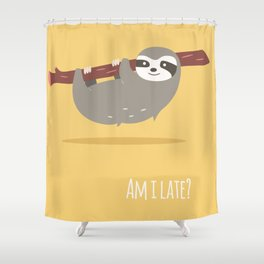 Sloth card - Am I late? Shower Curtain