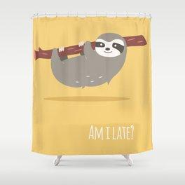 Sloth card - Am I late? Shower Curtain