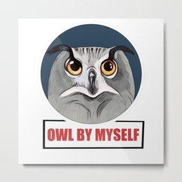 Owl by myself all by myself Metal Print