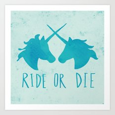 Ride or Die x Unicorns x Turquoise Art Print