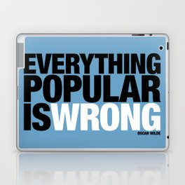 Everything Popular Is Wrong Laptop & iPad Skin