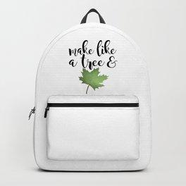 Make Like A Tree And Leaf Backpack