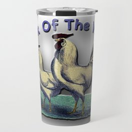 Cock Of The Walk Rooster Struts His Stuff Travel Mug