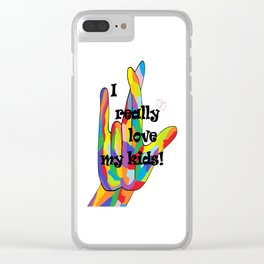 I REALLY Love my KIDS! Clear iPhone Case