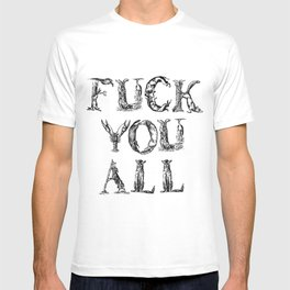 FUCK YOU ALL T-shirt