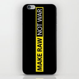 Make RAW not WAR iPhone Skin