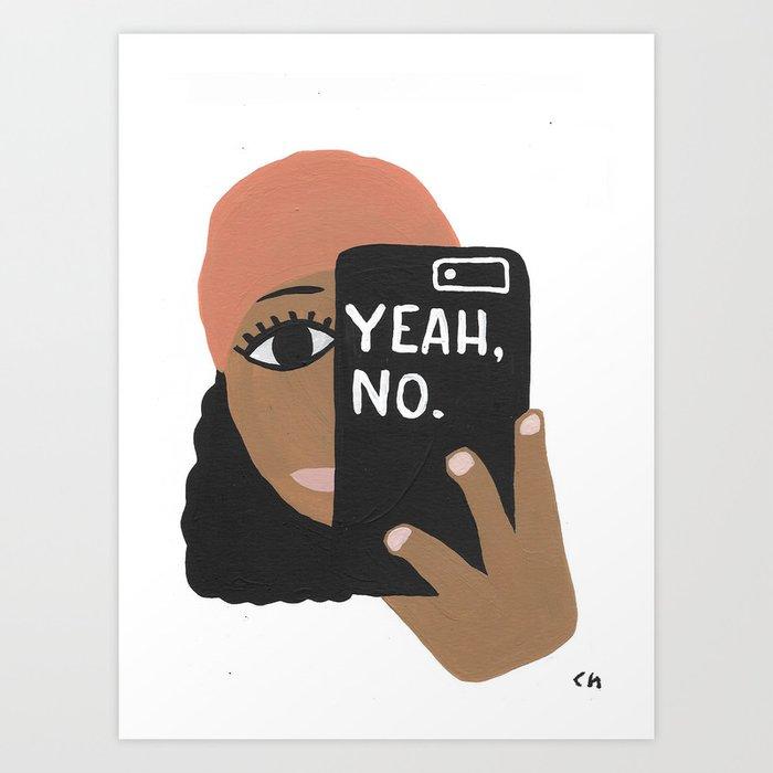 Yeah No Art Print