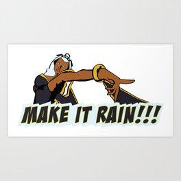 MAKE IT RAIN!!! Art Print